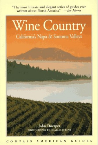 Compass Guide to Wine Country By John Doerper