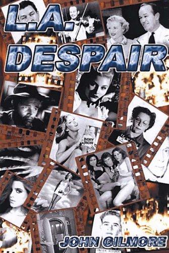L.a. Despair By John Gilmore