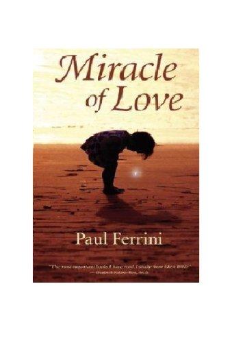 Miracle of Love By Paul Ferrini