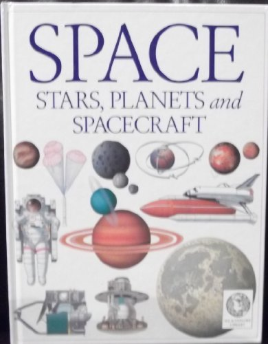 Space, Stars, Planets & Spacecraft By Dorling Kindersley Publishing