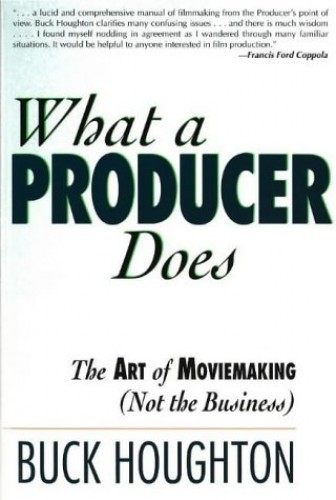 What a Producer Does By Buck Houghton