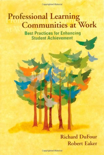 Professional Learning Communities at Worktm By Richard Dufour