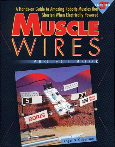 Muscle Wires Project Book By Roger G Gilbertson