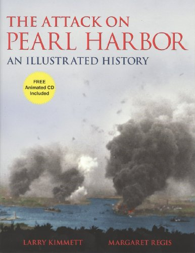 The Attack on Pearl Harbor: An Illustrated History By Margaret Regis