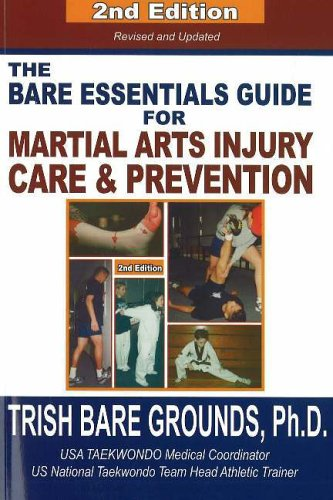 The Bare Essentials Guide for Martial Arts Injury Care and Prevention by Trish Bare Grounds