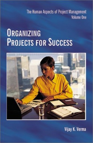 Organizing Projects for Success: Vol.2 by Vijay C. Verma