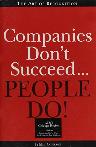 Companies Don't Succeed...People Do! By Mac Anderson