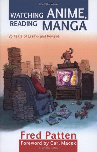 Watching Anime, Reading Manga By Fred Patten