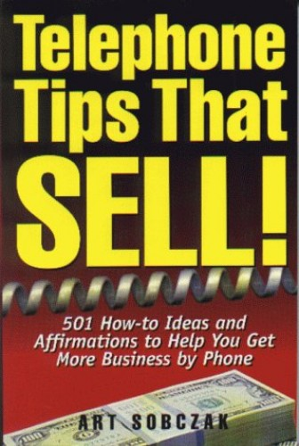 Telephone Tips That Sell By Art Sobczak