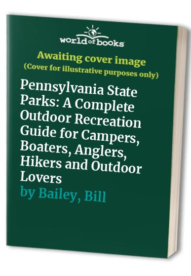 Pennsylvania State Parks By William L Bailey