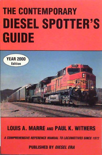 Contemporary Diesel Spotter's Guide: A Comprehensive Reference Manual to Locomotives Since 1972 By Paul K. Withers