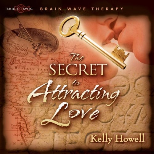 The Secret to Attracting Love By Kelly Howell
