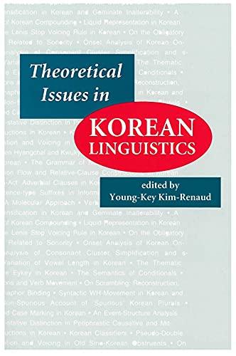 Theoretical Issues in Korean Linguistics By Young-Key Kim-Renaud (George Washington University, Washington DC)