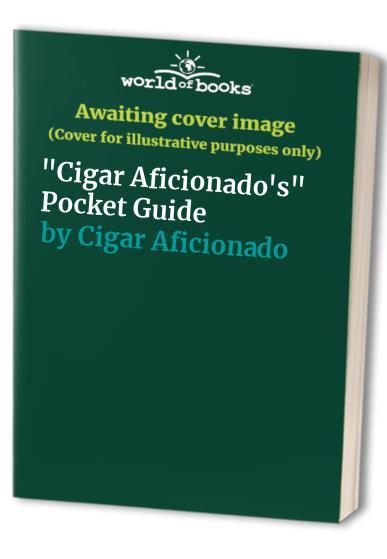 """""""Cigar Aficionado's"""" Pocket Guide By Cigar Aficionado"""