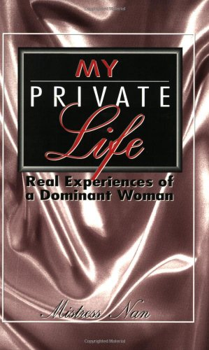 My Private Life By Mistress Nan