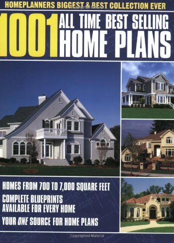 1001 All Time Best Selling Home Plans: Home Planners Biggest and Best Collection Ever By Jan Pridaeux