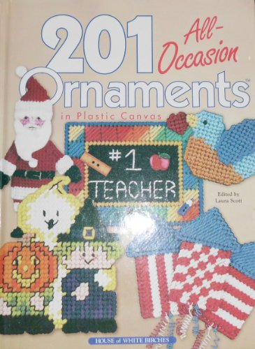 201 All-Occasion Ornaments in Plastic Canvas By Laura (editor) Scott