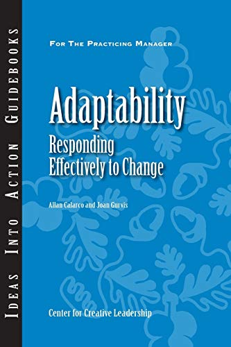 Adaptability: Responding Effectively to Change (J–B CCL (Center for Creative Leadership)) by Center for Creative Leadership (CCL)