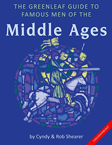 The Greenleaf Guide to Famous Men of the Middle Ages By Rob Shearer
