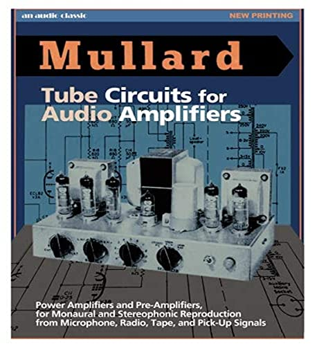 Mullard Tube Circuits for Audio Amplifiers By Mullard Technical Service Dept