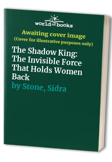 The Shadow King By Sidra Stone