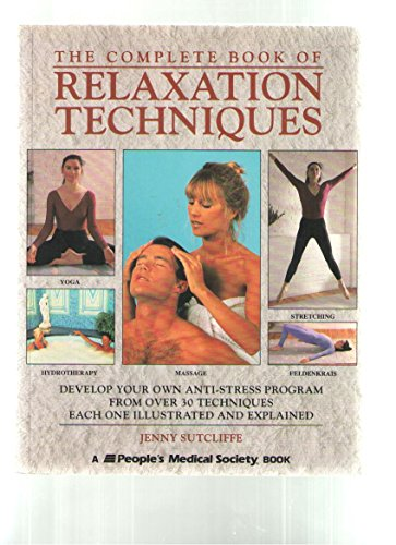 The Complete Book of Relaxation Techniques By Jenny Sutcliffe
