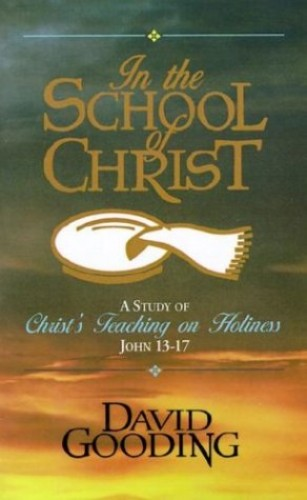 In the School of Christ By David W Gooding