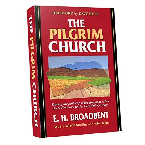 The Pilgrim Church By Edmund Hamer Broadbent