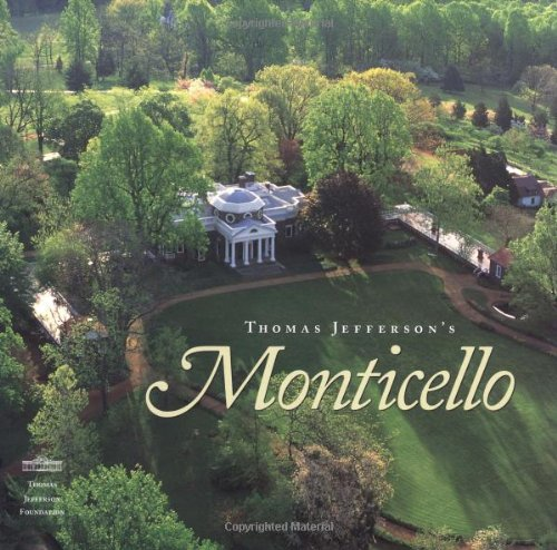 Thomas Jefferson's Monticello By William L. Beiswanger