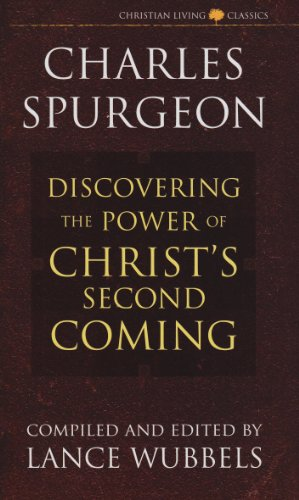 The Power of Christ's Second Coming By C. H Spurgeon