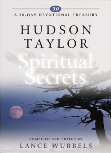 Hudson Taylor on Spiritual Secrets By Lance Wubbels