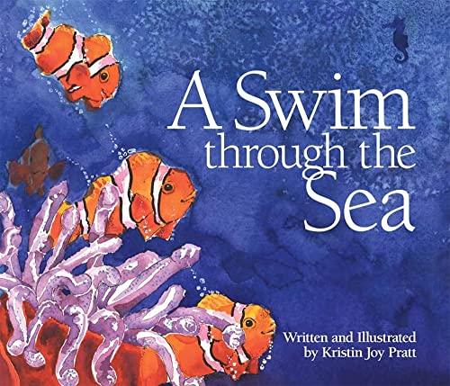 A Swim Through the Sea By Kristin Joy Pratt