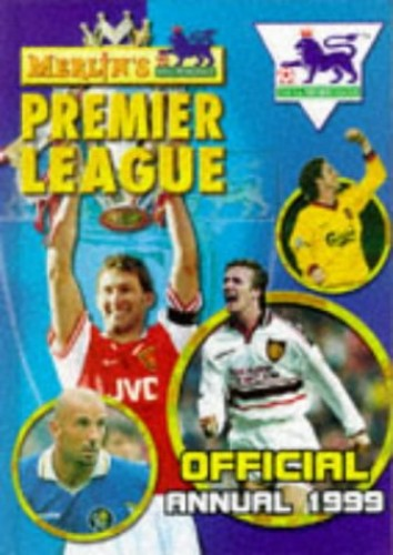 MERLIN'S PREMIER LEAGUE OFFICIAL ANNUAL 1999. By No Author.