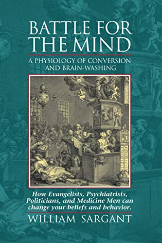 Battle for the Mind By W. Sargant