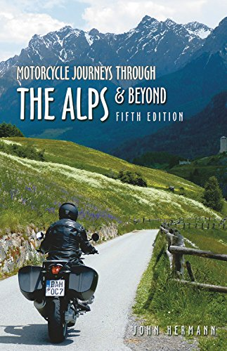 Motorcycle Journeys Through the Alps & Beyond By John Hermann