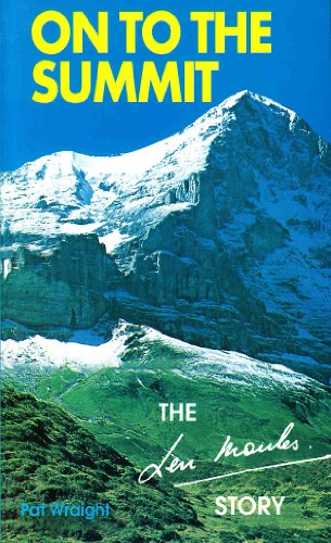 On To the Summit: The Len Moules Story By Pat Wraight