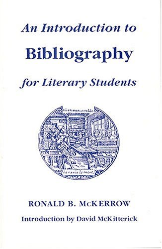 An Introduction to Bibliography for Literary Students (St. Paul's Bibliographies) By Ronald Brunlees McKerrow