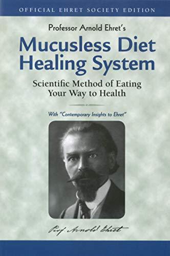 Mucusless Diet Healing System By Arnold Ehret