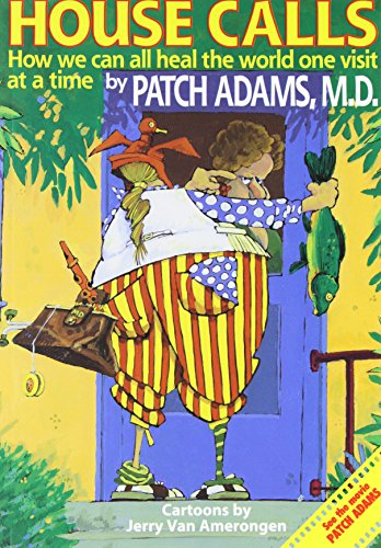 House Call By Patch Adams, M.D.