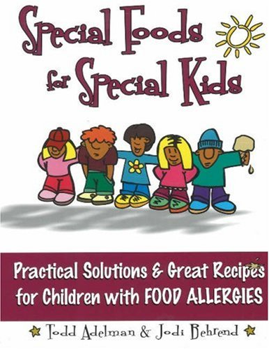 Special Foods for Special kids By Todd Adelman