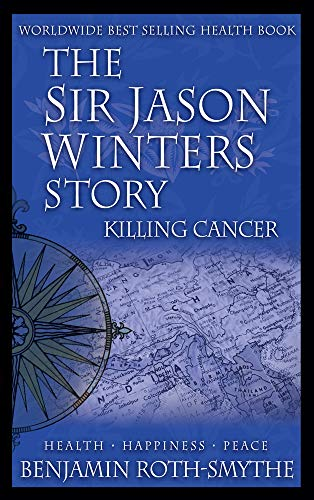 Killing Cancer By Sir Jason Winters