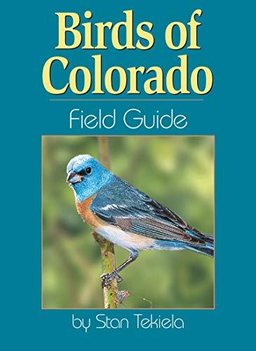 Birds of Colorado Field Guide By Stan Tekiela
