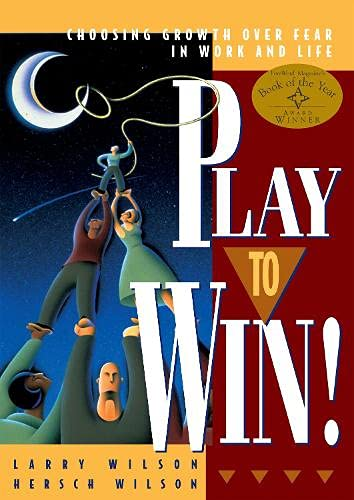 Play to Win! By Larry Wilson