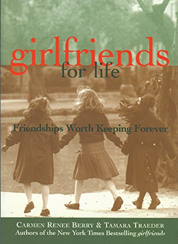 Girlfriends for Life By Carmen Renee Berry