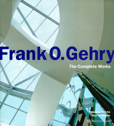 Frank O.Gehry By Kurt W. Forster