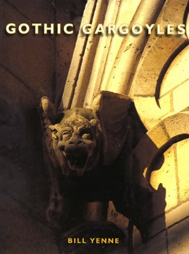 Gothic Gargoyles By Bill Yenne