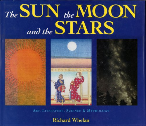 Sun the Moon and the Stars By Richard Whelan