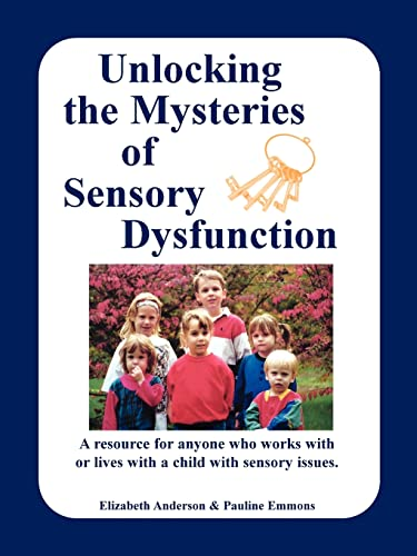 Unlocking the Mysteries of Sensory Disfunction By Elizabeth Anderson