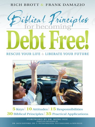Biblical Principles for Becoming Debt Free! By Rich Brott