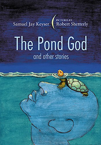 The Pond God and Other Stories By Samuel Jay Keyser